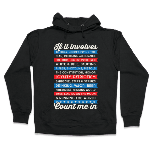 If It Involves America Count Me In Hooded Sweatshirt