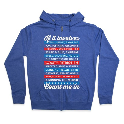 If It Involves America Count Me In Zip Hoodie