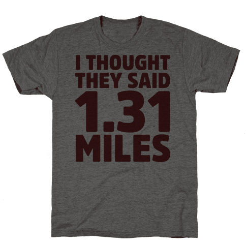 I Thought They Said 1.31 Miles