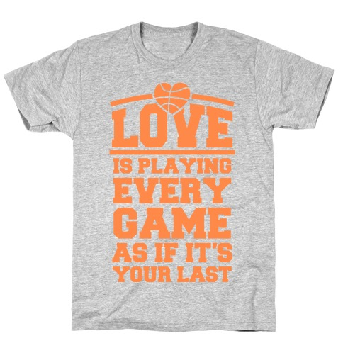 Love Every Game Mens T-Shirt