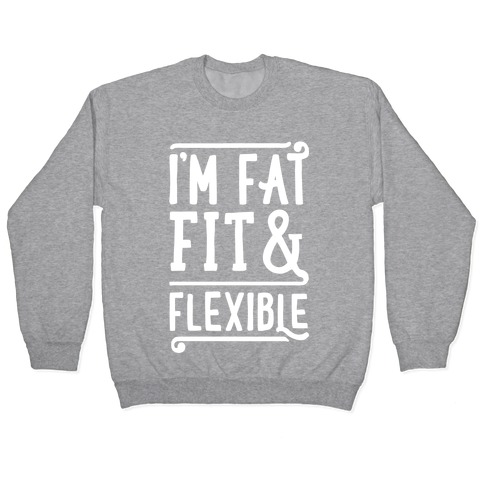 Fat Fit and Flexible Pullover