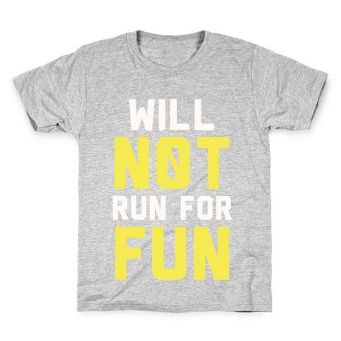 Will Not Run for Fun Kids T-Shirt