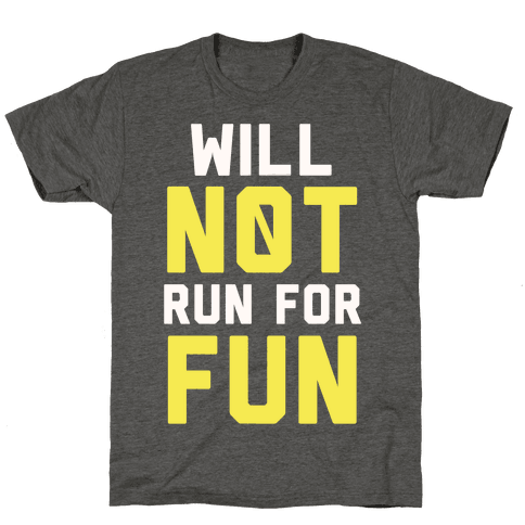 Will Not Run for Fun