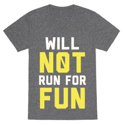 Will Not Run for Fun V-Neck Tee Shirt