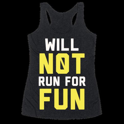 Will Not Run for Fun