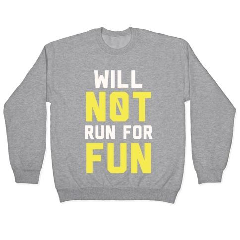 Will Not Run for Fun Pullover