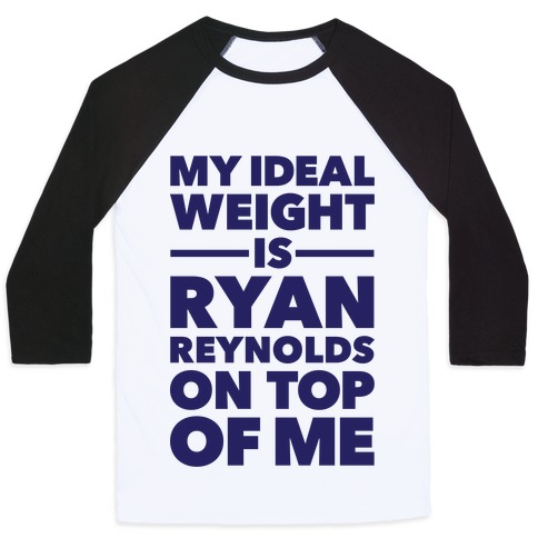 Ideal Weight (Ryan Reynolds) Baseball Tee