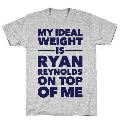 Ideal Weight (Ryan Reynolds) Mens T-Shirt