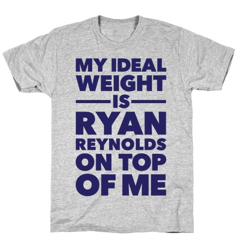 Ideal Weight (Ryan Reynolds) T-Shirt