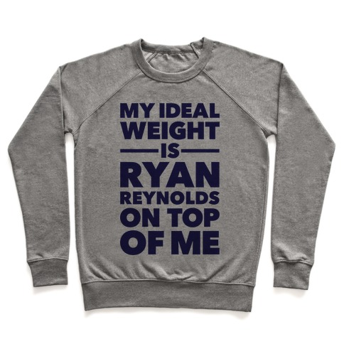 Ideal Weight (Ryan Reynolds) Pullover