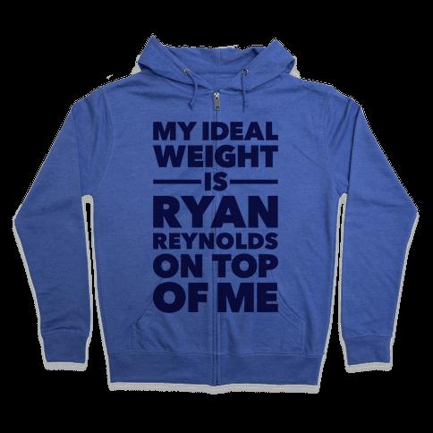 Ideal Weight (Ryan Reynolds) Zip Hoodie