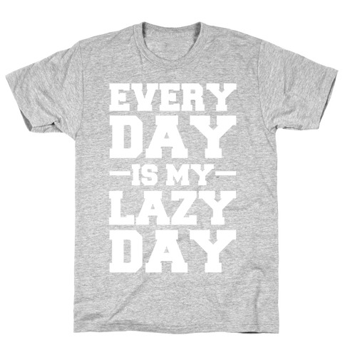 Every Day Is My Lazy Day T-Shirt