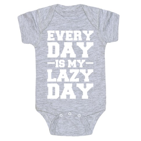 Every Day Is My Lazy Day Baby One-Piece