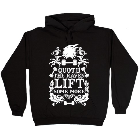 Quoth The Raven Lift Some More Hooded Sweatshirt