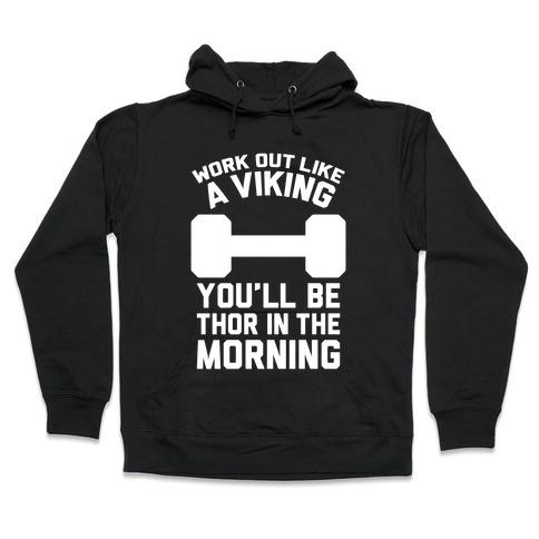 Work Out Like A Viking Hooded Sweatshirt