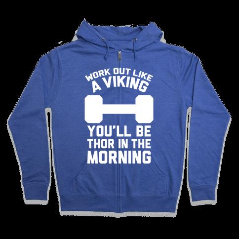 Work Out Like A Viking Zip Hoodie