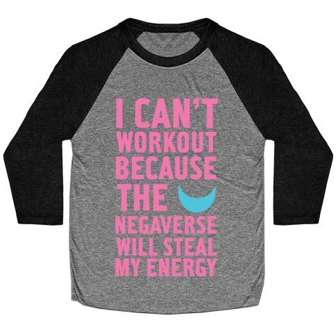 The Negaverse Will Steal My Energy Baseball Tee