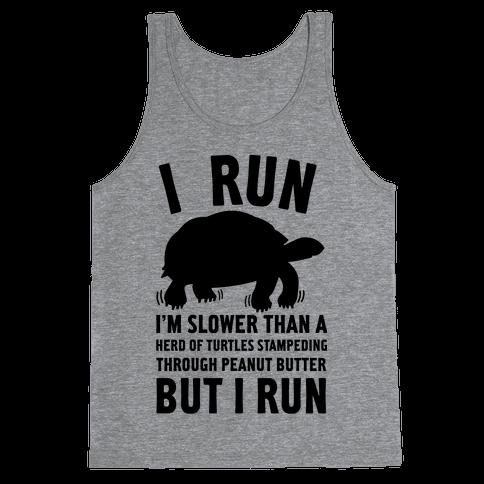 I Run Slower Than A Herd Of Turtles Tank Top