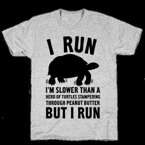 I Run Slower Than A Herd Of Turtles Mens T-Shirt