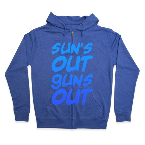 Sun's Out Guns Out (Blue) Zip Hoodie