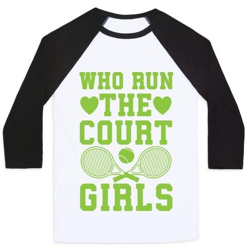 Who Run The Court Girls Baseball Tee