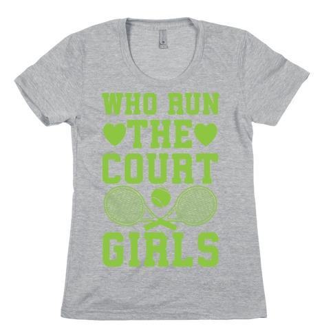 Who Run The Court Girls Womens T-Shirt