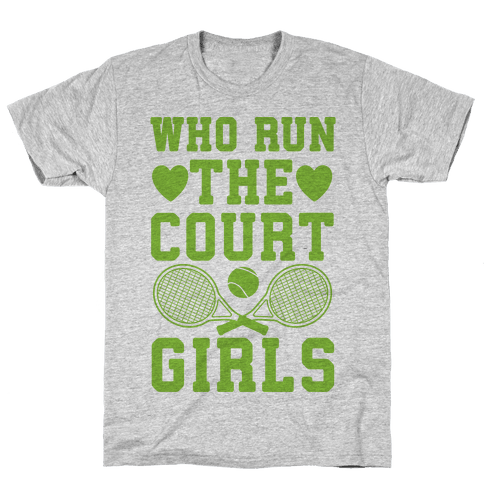 Who Run The Court Girls Mens T-Shirt
