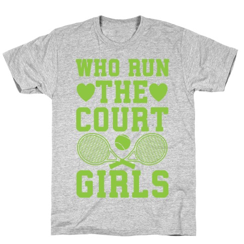 Who Run The Court Girls Mens T-Shirt