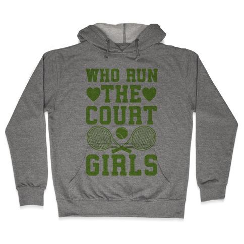 Who Run The Court Girls Hooded Sweatshirt