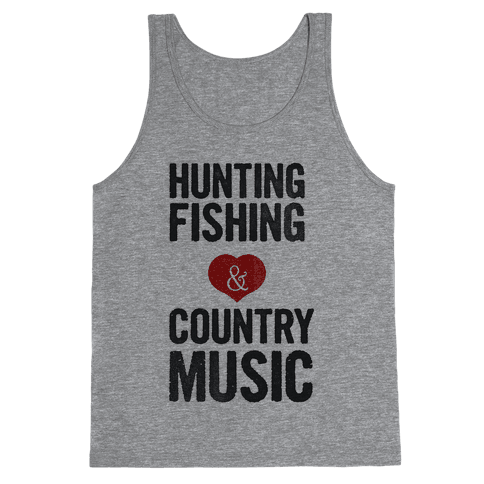 Hunting, Fishing, and Country Music Tank Top