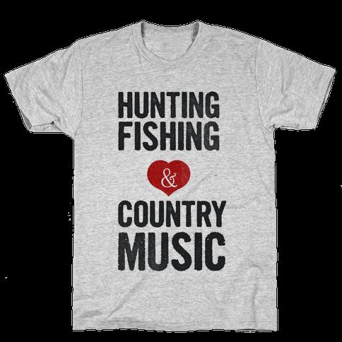 Hunting, Fishing, and Country Music Mens T-Shirt