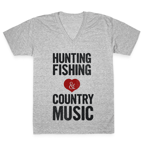 Hunting, Fishing, and Country Music V-Neck Tee Shirt