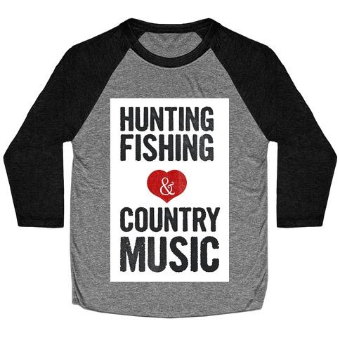 Hunting, Fishing, and Country Music Baseball Tee
