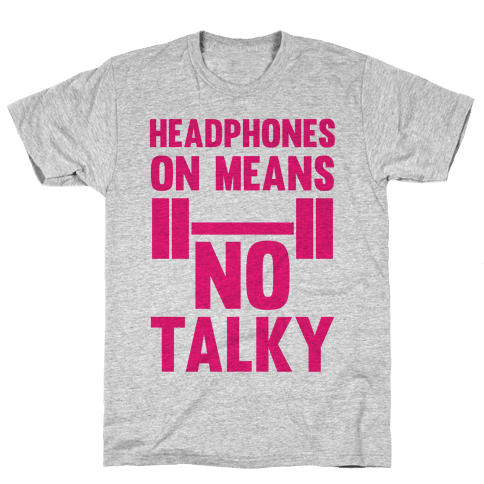 Headphones On Means No Talky Mens T-Shirt