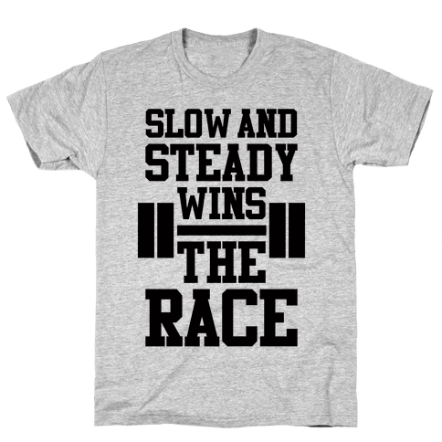 Slow And Steady Mens T-Shirt