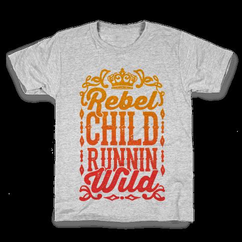 Rebel Child Runnin' Wild Kids T-Shirt