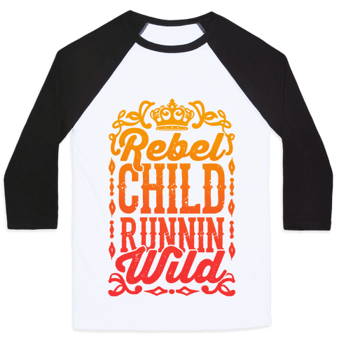 Rebel Child Runnin' Wild Baseball Tee