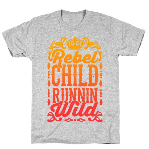 Rebel Child Runnin' Wild T-Shirt