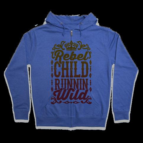 Rebel Child Runnin' Wild Zip Hoodie
