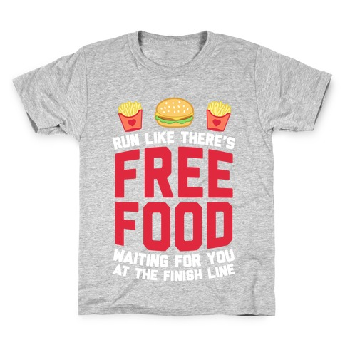 Run Like There's Free Food Waiting For You At The Finish Kids T-Shirt
