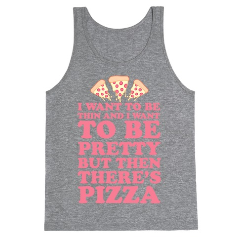 But Then There's Pizza Tank Top