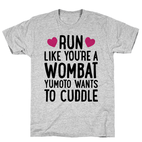 Run Like You're A Wombat Yumoto Wants To Cuddle