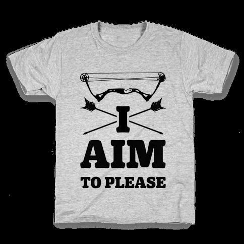 I Aim To Please Kids T-Shirt