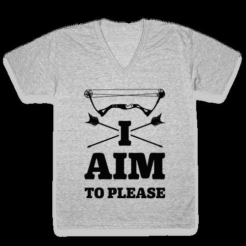 I Aim To Please V-Neck Tee Shirt