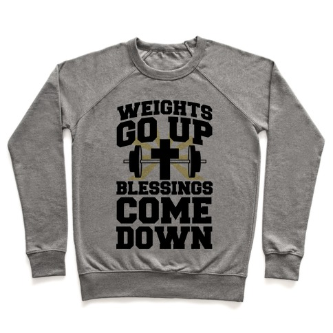 Weights Go Up & Blessings Come Down Pullover