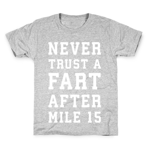 Never Trust A Fart After Mile 15 Kids T-Shirt