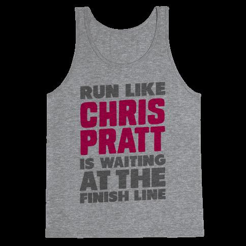 Run Like Chris Pratt is Waiting Tank Top