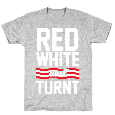 Red White And Turnt T-Shirt