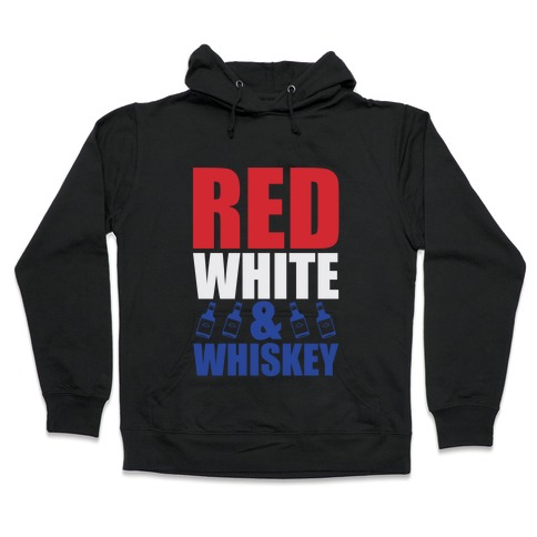 Red, White, and Whiskey Hooded Sweatshirt