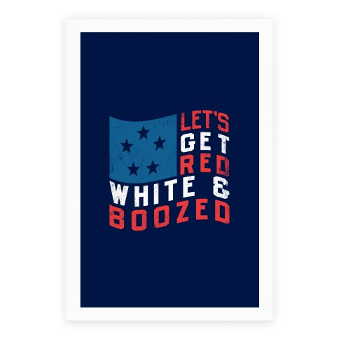 Let's Get Red White and Boozed Poster